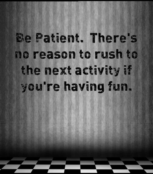 Be Paitient